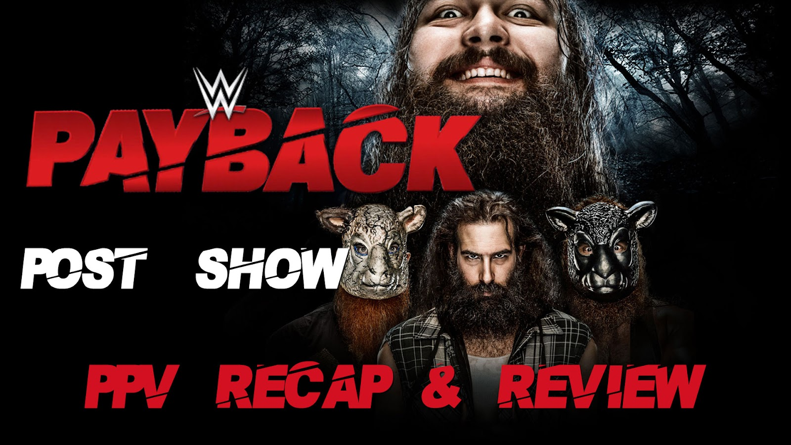 WWE Payback 2016 Recap and Review Podcast