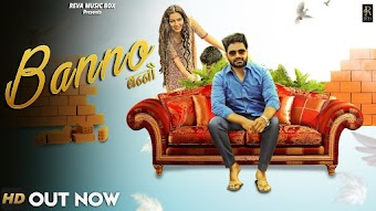 Banno – Raj Mawer – Ameet Choudhary Haryanvi Video HD Download