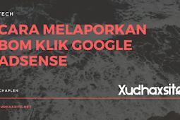 Cara Melaporkan Bom Klik Google Adsense/ Invalid click