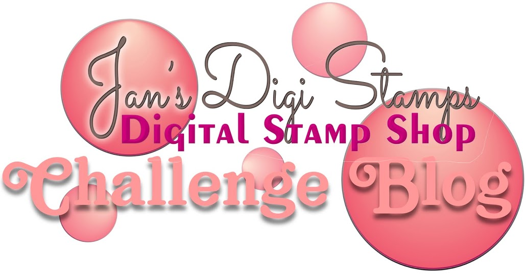 Jan's Digi Stamps Challenge Blog