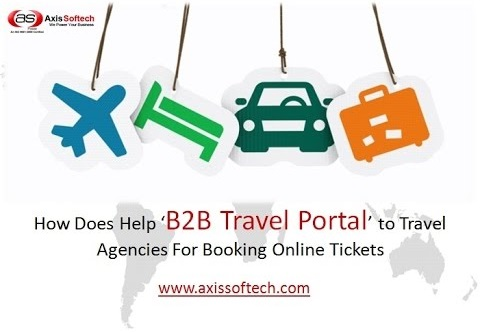 Axis Softech - Travel Portal Development Company: How B2B