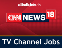 CNN News 18 TV Jobs