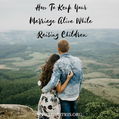 How To Keep Your Marriage Alive While Raising Children #marriage #husband #wife #raisingchildren #parenthood #motherhood #keepingmarriagealive