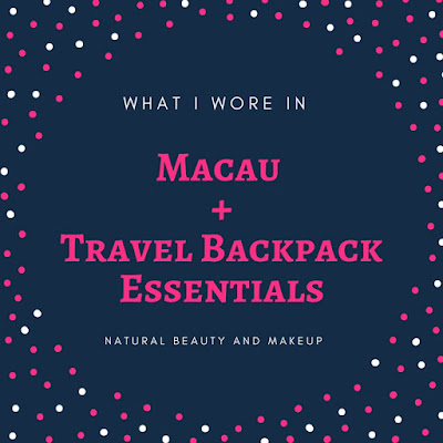 What I wore in Macau (Outfit details) + My Travel Backpack Essentials on Natural Beauty And Makeup