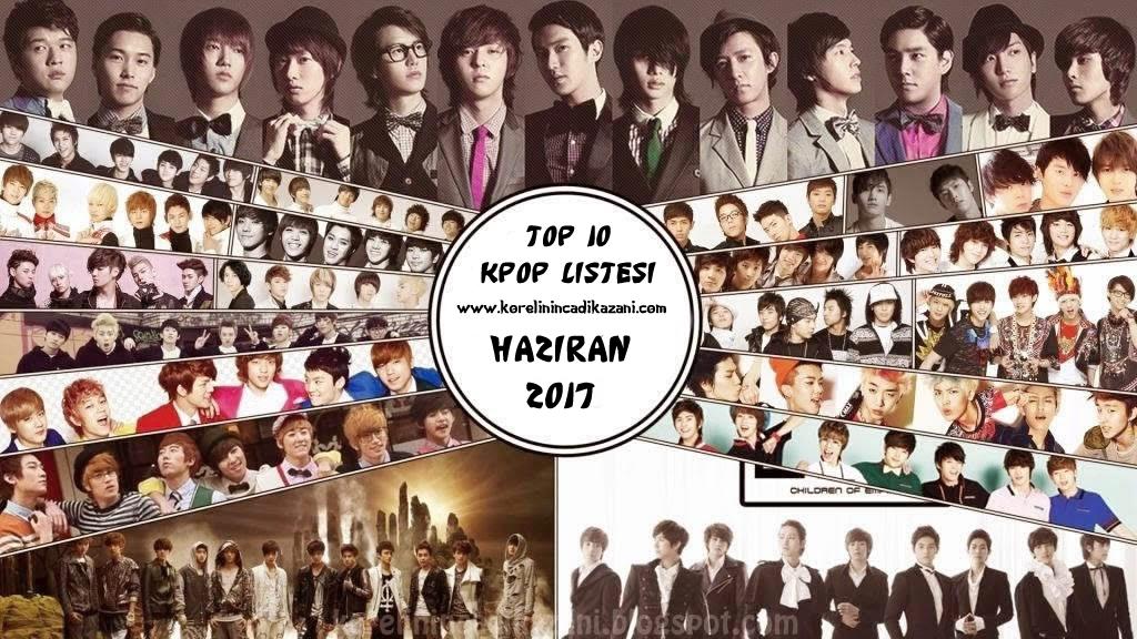 TOP 10 K-Pop Listesi / Haziran 2017