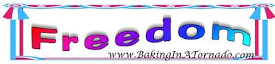 Freedom graphic   Graphic property of www.BakingInATornado.com   #freedom #independence