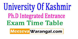University Of Kashmir Ph.D Integrated Entrance Exam Time Table