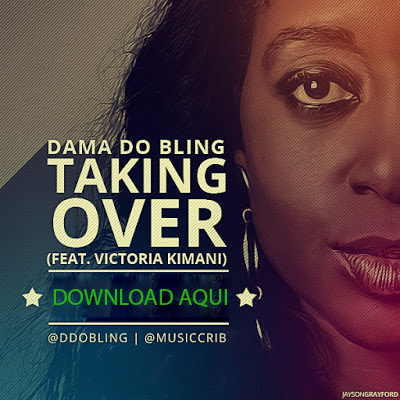 DAMA DO BLING - TAKING OVER - FEAT VITORIA KIMANI (MUSICA NOVA)