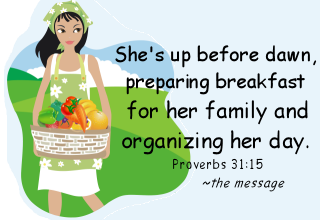 She rises before dawn, preparing breakfast for family and organising her day (Proverbs 31:15).