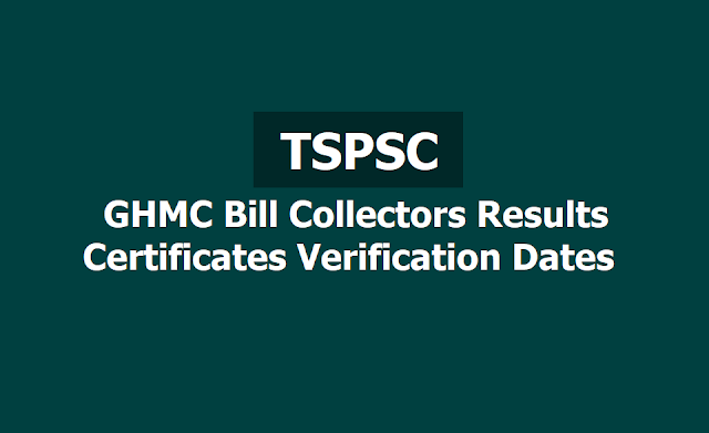 TSPSC GHMC Bill Collectors Results, Certificates Verification Dates, List of Documents for verification 2019