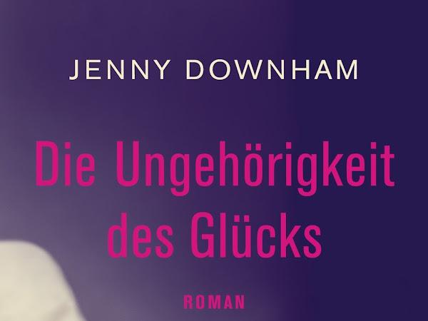 """[Buchrezension] zu """"Die Ungehörigkeit des Glücks"""" von Jenny Downham"""