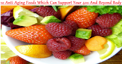10 Anti-Aging Foods Which Can Support Your 40s-And-Beyond Body