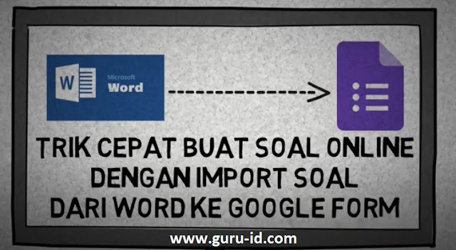 gambar cara impor soal ke google form