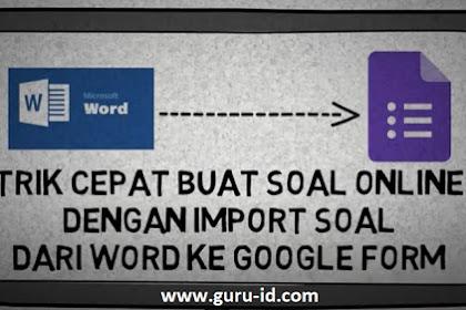 Cara Import Soal ke google Formulir Agar Pembuat Soal Online Lebih Cepat