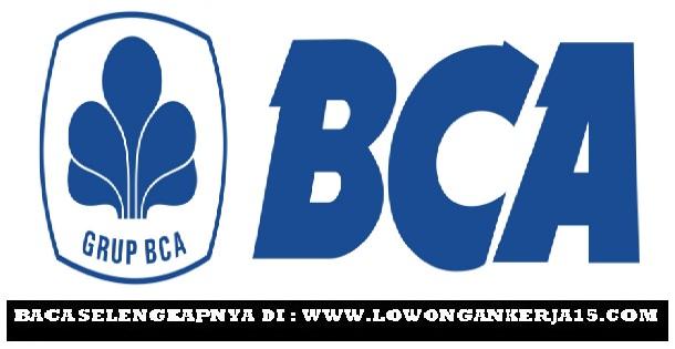 Lowongan Kerja Terbaru Bank BCA Surabaya, Medan, Jakarta, Bandung, Semarang