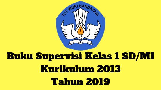 Buku Supervisi Kelas 1 SD/MI Kurikulum 2013 Tahun 2019 - Guru Krebet 3