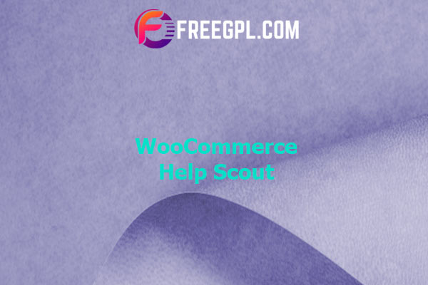 WooCommerce Help Scout Nulled Download Free