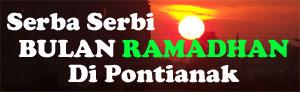Serba Serbi Ramadhan di Kota Pontianak