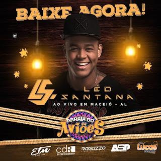 LÉO SANTANA - ARRAIÁ DO AVIÕES - MACEIÓ-AL 29.04.2018