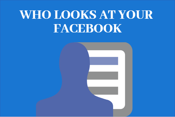 Who Looks At Your Facebook