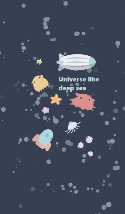 Universe like deep sea