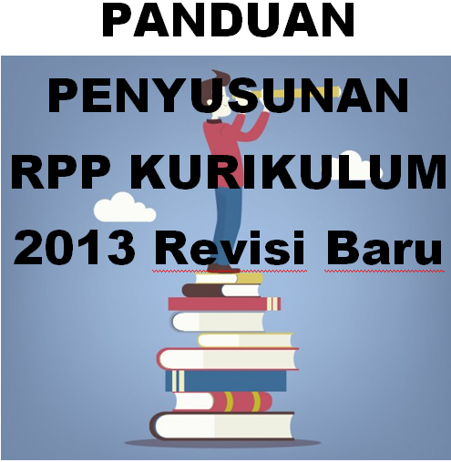 Download Buku Panduan Penyusunan Rpp Kurikulum 2013 Revisi Baru Administrasi Pendidikan