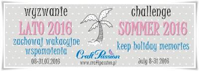http://craftpassion-pl.blogspot.com/2016/07/wyzwanie-lato-2016-challenge-summer-2016.html
