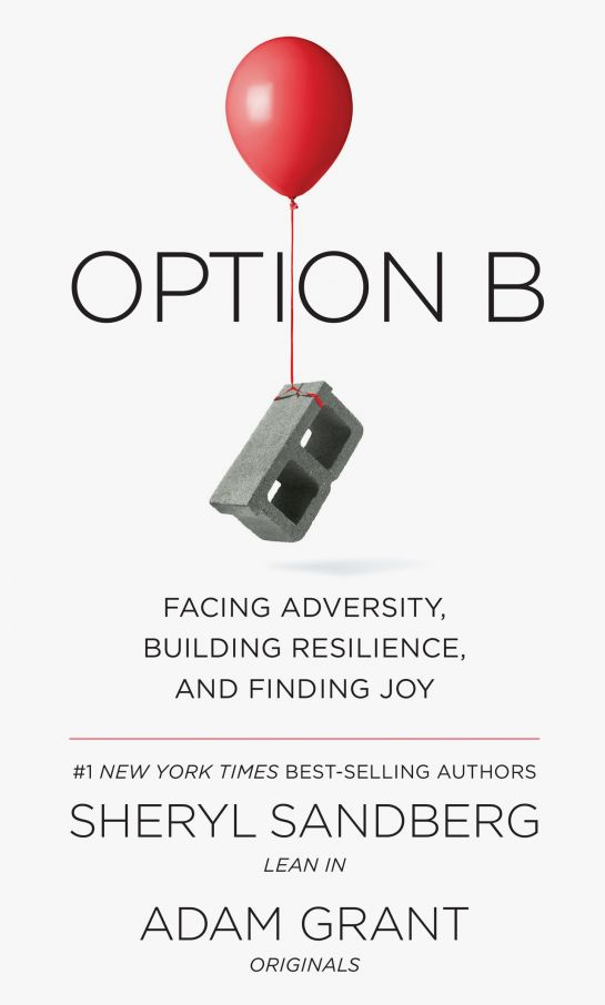 Option B: Advice for Grieving by Sheryl Sandberg and Adam Grant