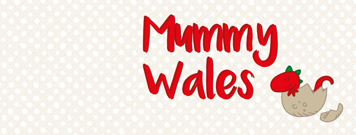 Mummy Wales