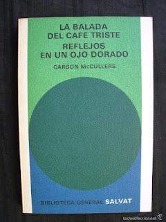 La balada del café triste ; Reflejos en un ojo dorado / Carson McCullers