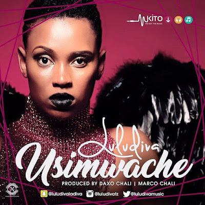 NEW MUSIC | LULUDIVA - USIMWACHE | DOWNLOAD & LISTEN