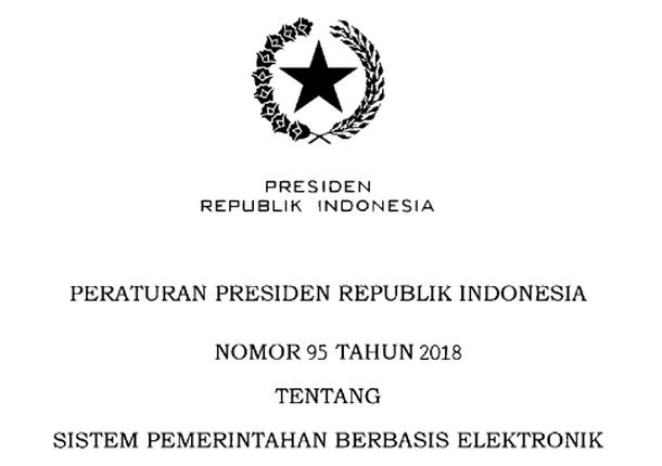 Perpres (Peraturan Presiden) Nomor 95 Tahun 2018 Tentang Sistem Pemerintahan Berbasis Elektronik