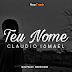 DOWNLOAD: Claudio Ismael - Teu Nome [2k17]