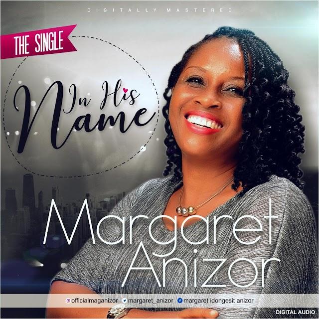 [New Music] Mp3: Margaret Anizor - 'In His Name' || @margaret_anizor