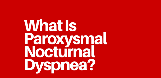 What Is Paroxysmal Nocturnal Dyspnea?
