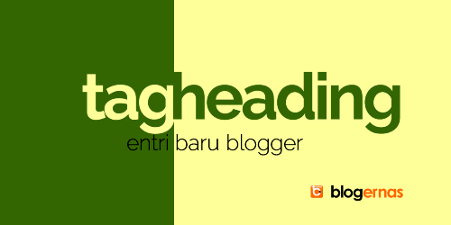 Fungsi Tag Heading pada Entri Baru Blogger