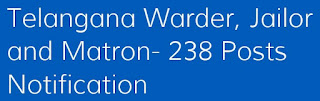 Telangana Warder, Jailor and Matron- 238 Posts Notification