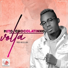Mito Chocolatinho - Volta [Exclusivo 2019] (Download Mp3)