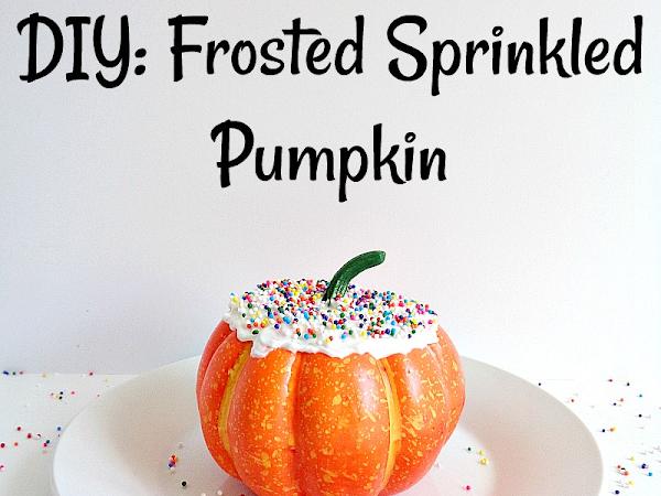 DIY: Frosted Sprinkled Pumpkin