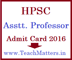 image : HPSC Assistant Professor Admit Card 2017-18 @ www.TeachMatters.in