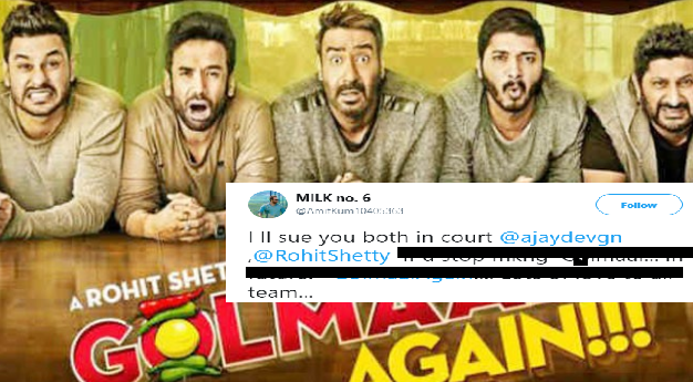 Golmaal Again Fans threatening Ajay Devgn and Rohit Shetty to drag to the court and theeason is too cute.