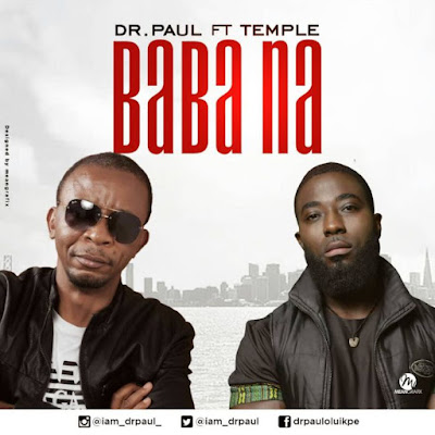 [Download Gospel Video] Dr. Paul Ft. Temple – Baba Na