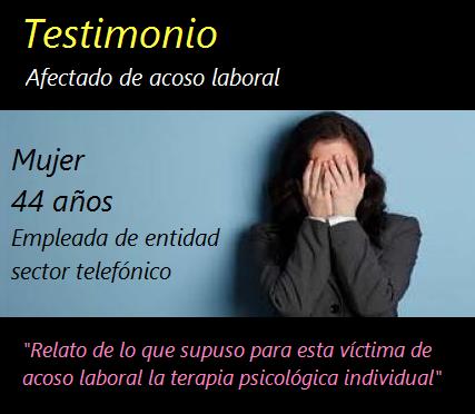 MobbingMadrid Beneficios de la terapia individual para la victima de mobbing. Testimonio de un afectado