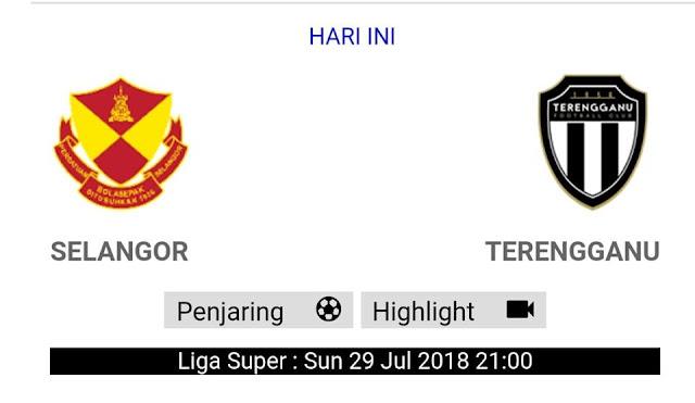 Live Streaming Selangor vs Terengganu FC Liga Super 29.7.2018