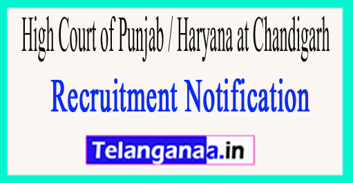 High Court of Punjab / Haryana at Chandigarh Recruitment Notification 2017