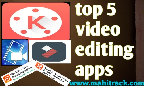 Top 5 best video editing apps for Android | प्रोफेशनल विडियो एडिटिंग Apps |