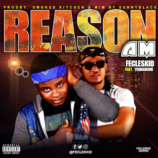 [ NEW MUSIC ] Fecleskid Ft Youngbone - Reason Am