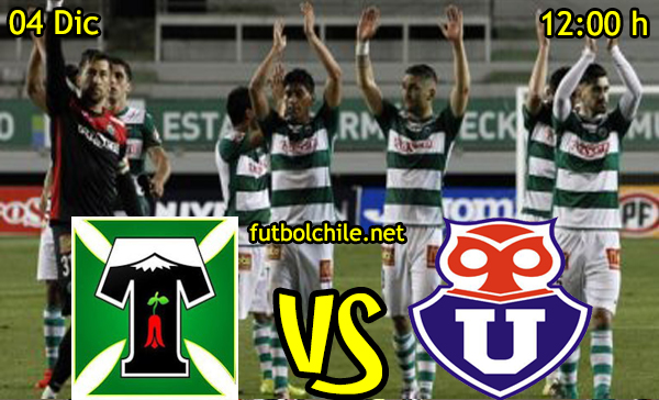 Ver stream hd youtube facebook movil android ios iphone table ipad windows mac linux resultado en vivo, online:  Deportes Temuco vs Universidad de Chile
