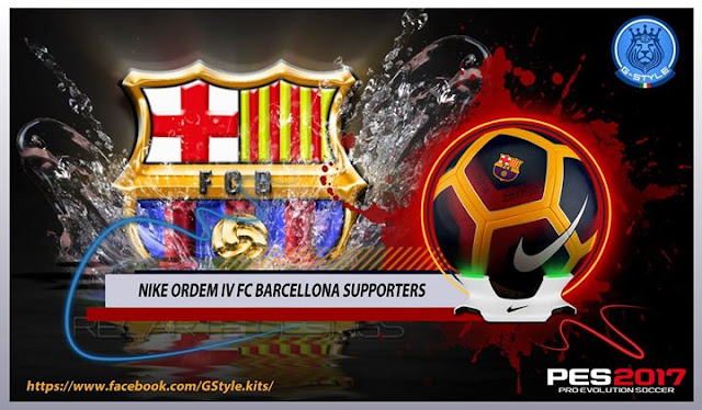 PES 2017 NIKE ORDEM IV FC BARCELONA SUPPORTERS BALL BY G-STYLE
