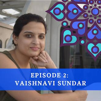 Podcast 2: Vaishnavi Sundar